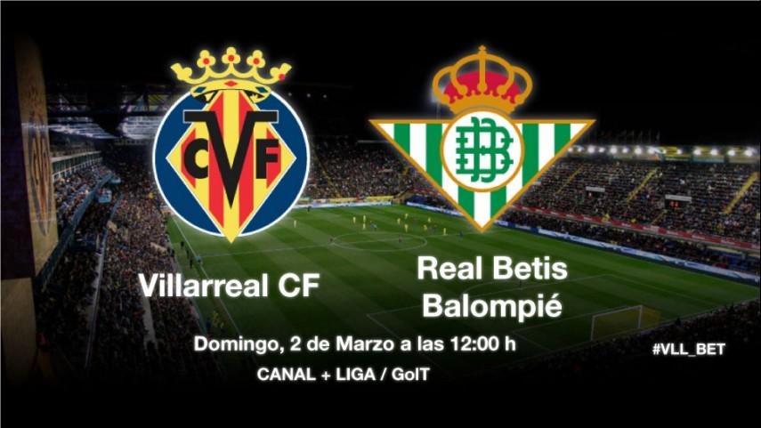 La necesidad del Betis se enfrenta al Villarreal