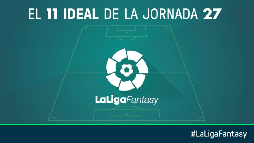 Once ideal de LaLiga Fantasy en la jornada 27