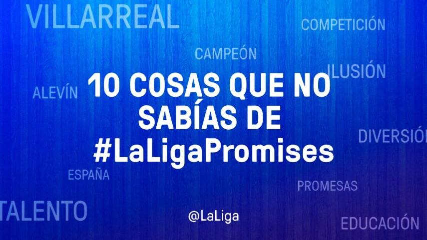 Diez cosas que quizá no sabías de #LaLigaPromises Villarreal