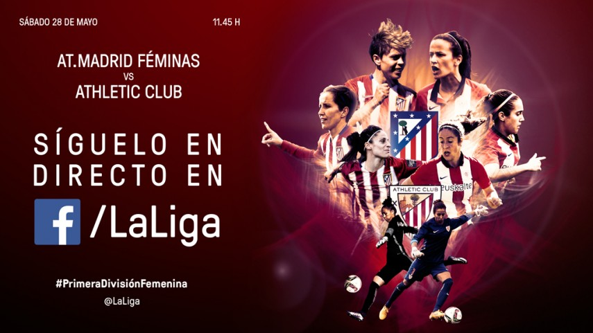 El At. Madrid Féminas - Athletic Club se verá en directo a través del Facebook de LaLiga