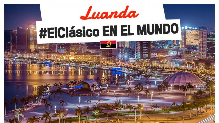 #ElClasico se vivirá en la Bahía de Luanda en Angola