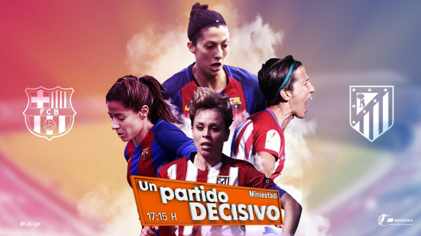 FC Barcelona - At. Madrid Femenino, una final anticipada en la jornada 29 de la Liga Femenina Iberdrola