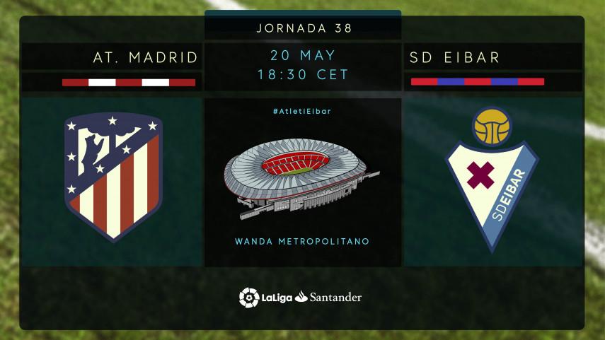 Atlético y Eibar, a poner broche de oro a una buena temporada